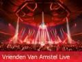 Win gratis Vrienden Van Amstel Live kaartjes!